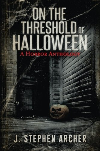On The Threshold Of Halloween: A Horror Anthology]()