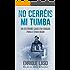 No Cerréis Mi Tumba: Una novela negra cargada de suspense para el agente Ethan Bush (Spanish Edition)