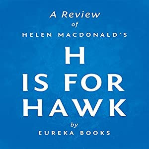 A Review of Helen Macdonald's H is for Hawk Audiobook