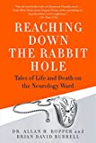 img - for Reaching Down the Rabbit Hole: Tales of Life and Death on the Neurology Ward book / textbook / text book