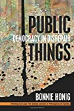 img - for Public Things: Democracy in Disrepair (Thinking Out Loud (FUP)) book / textbook / text book
