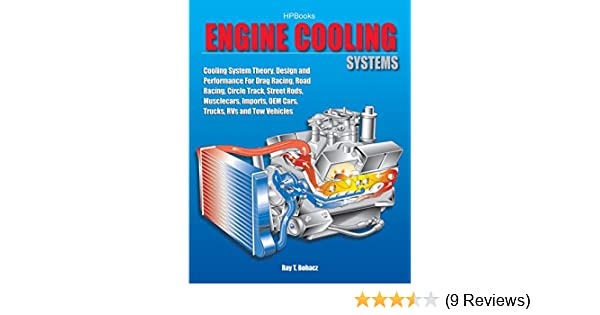 amazon com engine cooling systems hp1425 cooling system theoryamazon com engine cooling systems hp1425 cooling system theory, design and performance for drag racing,road racing,circle track, street rods, musclecars,