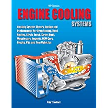 Engine Cooling Systems HP1425: Cooling System Theory, Design and Performance for Drag Racing,Road Racing,Circle Track, Street Rods, Musclecars, Imports, OEM Cars, Trucks, RVs and Tow Vehicles