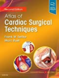 img - for Atlas of Cardiac Surgical Techniques, 2e (Surgical Techniques Atlas) book / textbook / text book