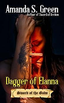 Dagger of Elanna (Sword of the Gods Book 2) by [Green, Amanda S.]