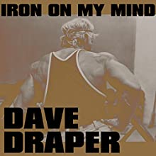 Iron on My Mind Audiobook by Dave Draper Narrated by Steven Oswalt