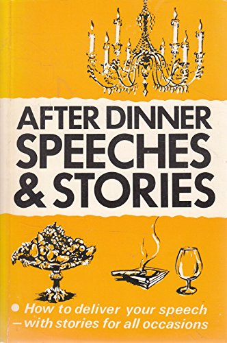 After Dinner Speeches and Stories (Know How) (Best After Dinner Speeches)