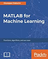 MATLAB for Machine Learning Front Cover