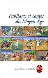 Fabliaux et contes du moyen age (Le Livre de Poche