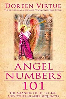 Angel Numbers 101: The Meaning of 111, 123, 444, and Other Number Sequences by [Virtue, Doreen]