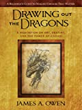 Drawing Out the Dragons, James A. Owen, 1609073681