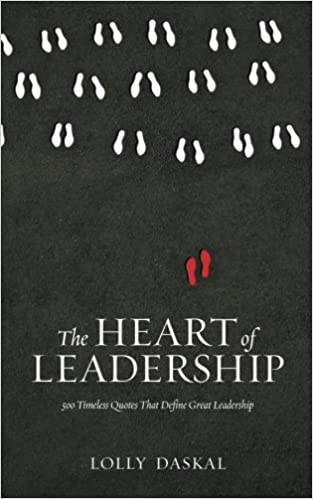 The Heart Of Leadership 500 Timeless Quotes That Define Great