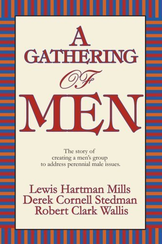 A Gathering of Men: The story of creating a men's group to address perennial male issues. by Derek Stedman - Address Mall Gardens