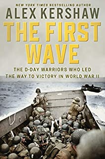 Book Cover: The First Wave: The D-Day Warriors Who Led the Way to Victory in World War II