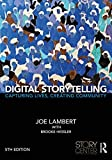 Digital Storytelling: Capturing Lives, Creating Community