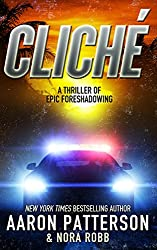 Cliché: A Thriller of Epic Foreshadowing (An Archer Cross Thriller Book 1)