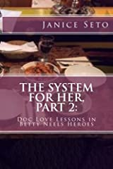 The System for Her, Part 2: Doc Love Lessons in Betty Neels Heroes and Other Types of Men (Volume 2) Paperback