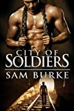 Front cover for the book City of Soldiers by Sam Burke