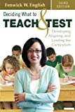 img - for Deciding What to Teach and Test: Developing, Aligning, and Leading the Curriculum (Volume 3) book / textbook / text book