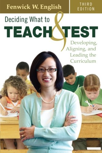 Deciding What to Teach and Test: Developing, Aligning, and Leading the Curriculum (Volume 3)
