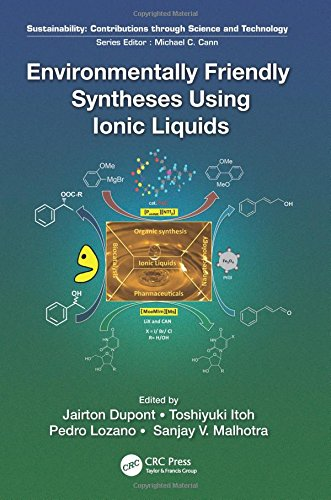 Environmentally Friendly Syntheses Using Ionic Liquids  Sustainability  Contributions Through Science And Technology