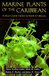 Marine Plants of the Caribbean. A Field Guide from Florida to Brazil