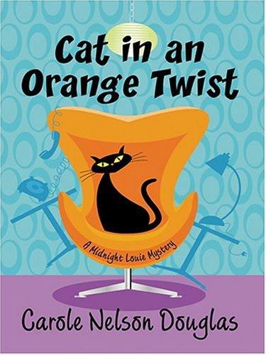 Cat In An Orange Twist: A Midnight Louie Mystery pdf epub