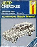 Haynes-Jeep Cherokee : 1984-93, Haynes Automobile Repair Manuals Staff, 1563920867