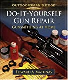 Do-It-Yourself Gun Repair: Gunsmithing at Home (Outdoorsmans Edge)