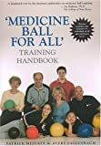 'Medicine Ball for All Training Handbook, Patrick Mediate and Avery Faigenbaum, 1585189006
