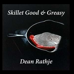Skillet Good & Greasy