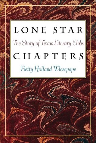 Lone Star Chapters: The Story of Texas Literary Clubs (Tarleton State University Southwestern Studies in the Humanities) ebook