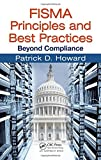 FISMA Principles and Best Practices: Beyond Compliance