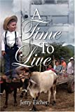 A Time to Live, Jerry S. Eicher, 1587365901