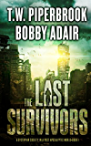 The Last Survivors: A Dystopian Society in a Post Apocalyptic World (English Edition)
