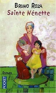Sainte Nénette : [roman], Roza, Bruno