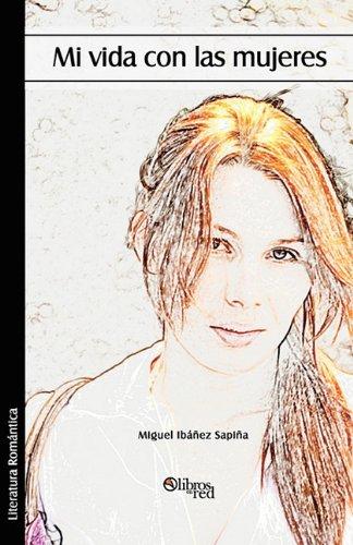 Read Online Mi Vida Con Las Mujeres (Spanish Edition) pdf