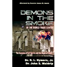 Demons in the Smoke of the World Trade Center: The Invasion of Evil Spirits and the Blight of Islam