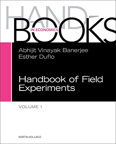 Handbook of Field Experiments, Volume 1 (Handbook of Economic Field Experiments)
