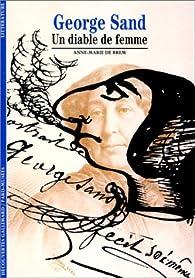 George Sand : Un diable de femme par Anne-Marie de Brem