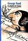 George Sand : Un diable de femme par Brem