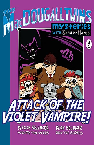 Attack of the Violet Vampire! (The MacDougall Twins with Sherlock Holmes)