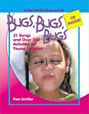Bugs, Bugs, Bugs: 21 Songs and Over 250 Activities for Young Children (Pam Schiller Book/CD Series)