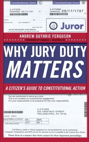 Why Jury Duty Matters  A Citizen S Guide To Constitutional Action