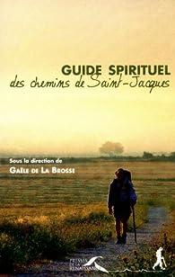 Guide spirituel des chemins de Saint-Jacques par Gaèle de La Brosse