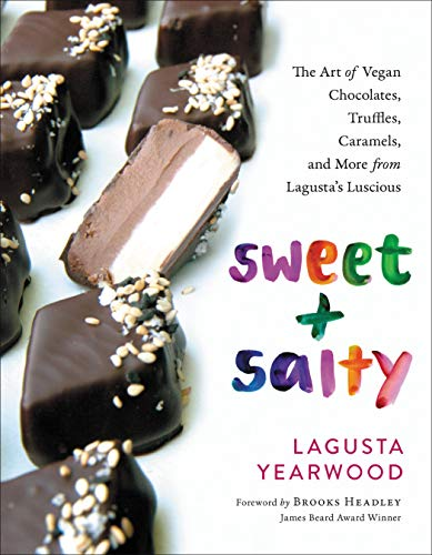 Sweet + Salty: The Art of Vegan Chocolates, Truffles, Caramels, and More from Lagusta's Luscious ()