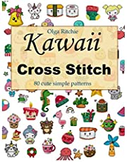 Kawaii Cross Stitch 80 cute simple patterns: Easy Embroidery Patterns