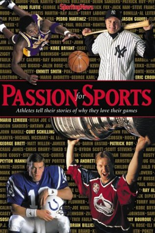 The Passion for Sports : Athletes Tell Their Stories of Why They Love Their Games