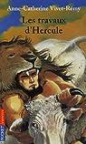 Les travaux d'Hercule par Anne-Catherine Vivet Remy