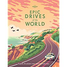 Lonely Planet Epic Drives of the World 1st Ed.
